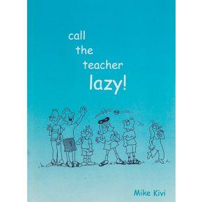 Call the Teacher Lazy!