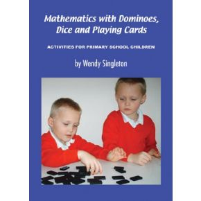 Mathematics with Dominoes, Dice and Playing Cards