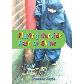Playing Outside Rain or Shine