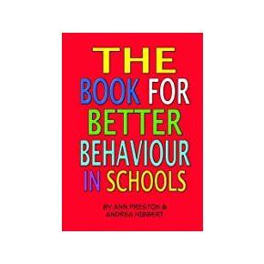 The Book for Better Behaviour in Schools