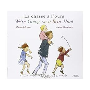 We're Going On A Bear Hunt - French / English