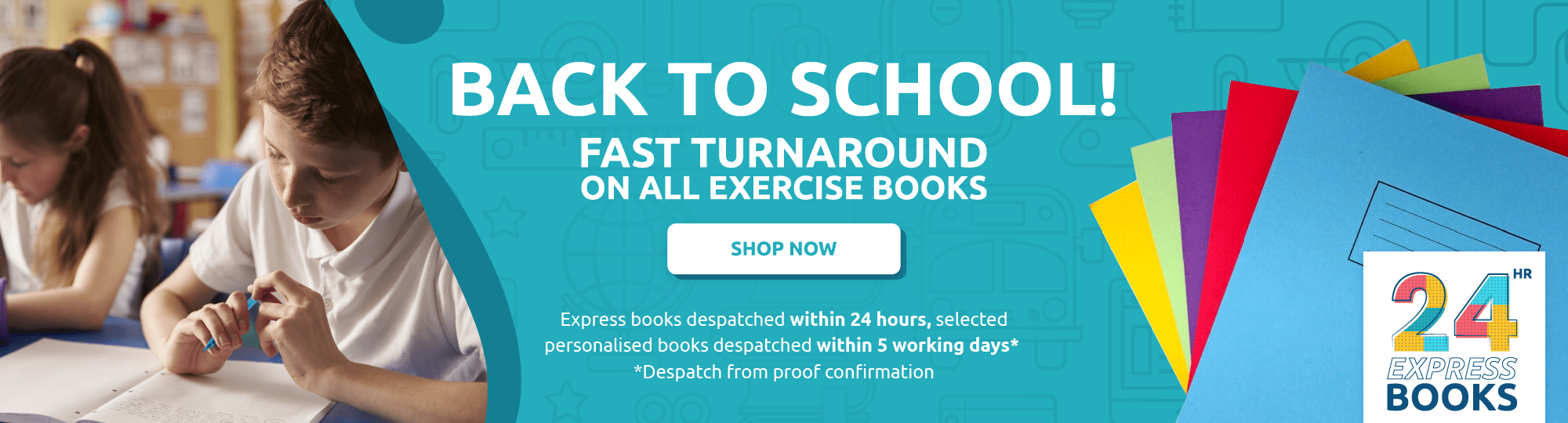 Back To School - Fast Turnaround On All Exercise Books
